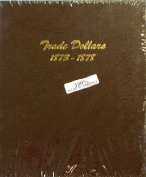 Dansco Album Trade Dollars 1873-1878  <p><B><font size=3 color=red>*TEMPORARILY OUT OF STOCK*<font size=3 color=black><B><p> DN6172