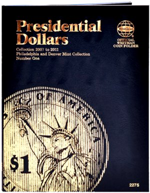 Whitman Presidential Dollar Folder  #1 2007-2011 P and D mints WH2275